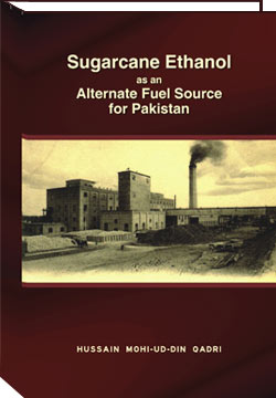Shaykh-ul-Islam Dr Muhammad Tahir-ul-Qadri Economics of Natural Resources (Sugarcane Ethanol as an Alternate Fuel Source for Pakistan) Dr Hussain Mohi-ud-Din