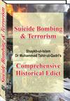 Shaykh-ul-Islam Dr Muhammad Tahir-ul-Qadri Fatwa: Suicide Bombing  and Terrorism Islamic Law