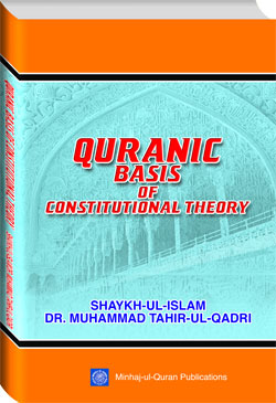 Shaykh-ul-Islam Dr Muhammad Tahir-ul-Qadri Quranic Basis of Constitutional Theory English Books