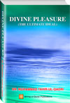 Divine Pleasure (the Ultimate Ideal)