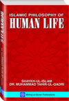 Shaykh-ul-Islam Dr Muhammad Tahir-ul-Qadri Islamic Philosophy of Human Life English Books
