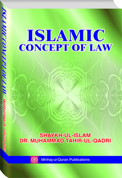 Shaykh-ul-Islam Dr Muhammad Tahir-ul-Qadri Islamic Concept of Law English Books