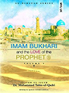 Imam Bukhari and the Love of the Prophet (PBUH)
