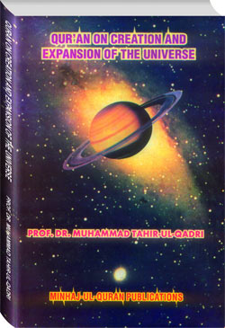 Shaykh-ul-Islam Dr Muhammad Tahir-ul-Qadri Quran on Creation and Expansion of the Universe English Books