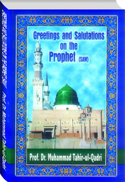 Shaykh-ul-Islam Dr Muhammad Tahir-ul-Qadri Greetings and Salutations on  the Prophet (PBUH) English Books