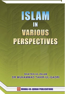Shaykh-ul-Islam Dr Muhammad Tahir-ul-Qadri Islam in Various Perspectives English Books