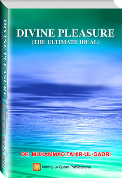 Shaykh-ul-Islam Dr Muhammad Tahir-ul-Qadri Divine Pleasure (the Ultimate Ideal) English Books