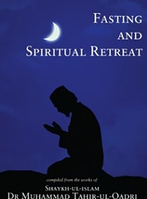 Teachings of Islam Series: Fasting and Spiritual Retreat
