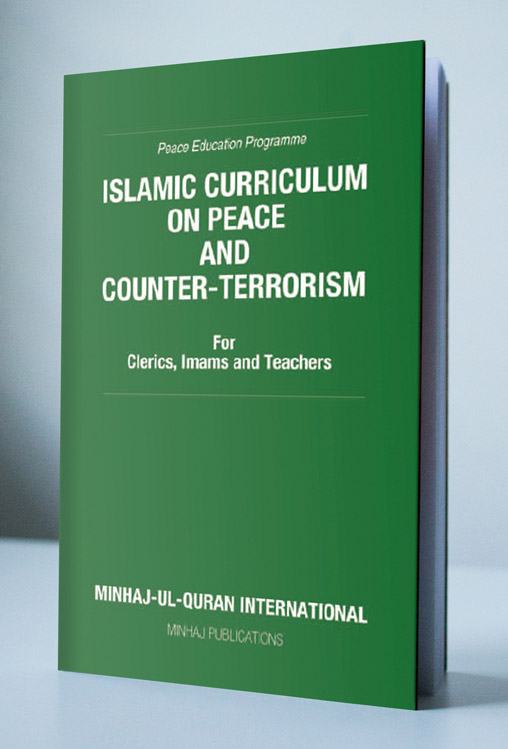 Shaykh-ul-Islam Dr Muhammad Tahir-ul-Qadri Islamic Curriculum on Peace & Counter-Terrorism: (For Clerics, Imams and Teachers) English Books