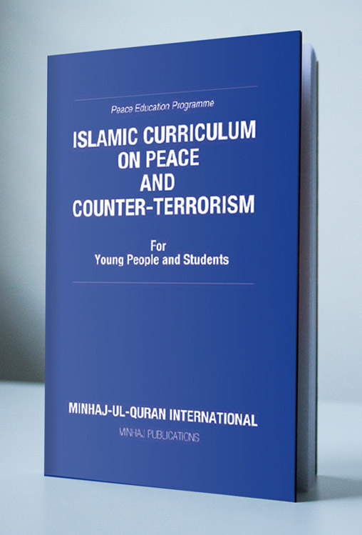 Shaykh-ul-Islam Dr Muhammad Tahir-ul-Qadri Islamic Curriculum on Peace & Counter-Terrorism: (For Young People and Students) English Books