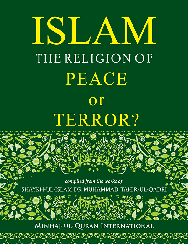 Shaykh-ul-Islam Dr Muhammad Tahir-ul-Qadri Islam: The Religion of Peace or Terror? English Books